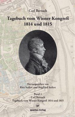 Carl Bertuch. Tagebuch vom Wiener Kongreß 1814 und 1815 von Seifert,  Rita und Siegfried