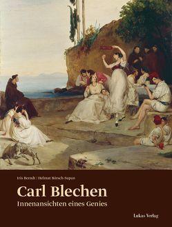 Carl Blechen von Berndt,  Iris, Börsch-Supan,  Helmut