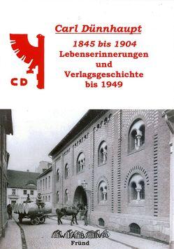 Carl Dünnhaupt Lebenserinnerungen 1845 bis 1904 von Fründ,  Eckart
