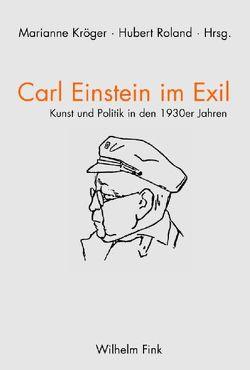 Carl Einstein im Exil / Carl Einstein en exil von Kroeger,  Marianne, Roland,  Hubert