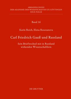 Carl Friedrich Gauß und Russland von Lehfeldt,  Werner, Reich,  Karin, Roussanova,  Elena