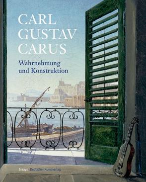 Carl Gustav Carus / Wahrnehmung und Konstruktion von Kuhlmann-Hodick,  Petra