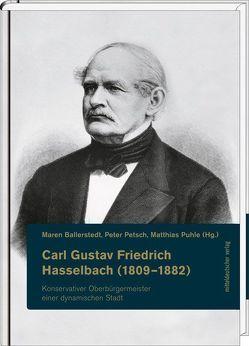 Carl Gustav Friedrich Hasselbach (1809-1882) – konservativer Oberbürgermeister einer dynamischen Stadt von Ballerstedt,  Maren, Petsch,  Peter, Puhle,  Matthias