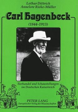 Carl Hagenbeck (1844-1913) von Dittrich,  Lothar, Rieke-Müller,  Annelore