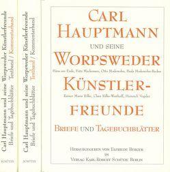 Carl Hauptmann und seine Worpsweder Künstlerfreunde von Berger,  Elfriede, Hauptmann,  Carl, Modersohn-Noeres,  Antje