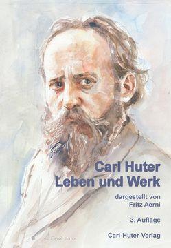 Carl Huter – Leben und Werk von Aerni,  Fritz