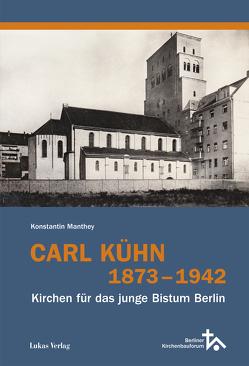 Carl Kühn 1873–1942 von Manthey,  Konstantin