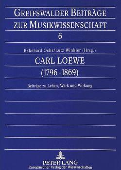 Carl Loewe (1796-1869) von Ochs,  Ekkehard, Winkler,  Lutz