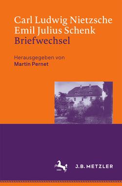 Carl Ludwig Nietzsche / Emil Julius Schenk – Briefwechsel von Pernet,  Martin