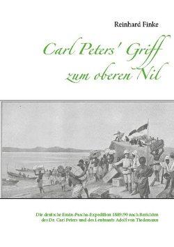 Carl Peters' Griff zum oberen Nil von Finke,  Reinhard