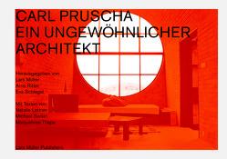 Carl Pruscha: Ein ungewöhnlicher Architekt von Baan,  Iwan, Hurnaus,  Hertha, Lettner,  Natalie, Müller,  Lars, Ritter,  Arno, Thapa,  Majushree