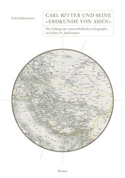 Carl Ritter und seine 'Erdkunde von Asien' von Schmutterer,  Felix