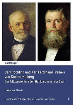 Carl Röchling und Karl Ferdinand von Stumm-Halberg von Bauer,  Susanne