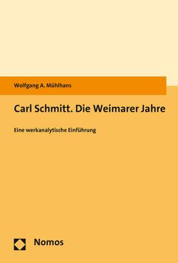 Carl Schmitt. Die Weimarer Jahre von Mühlhans,  Wolfgang A.