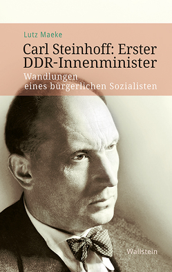 Carl Steinhoff: Erster DDR-Innenminister von Maeke,  Lutz