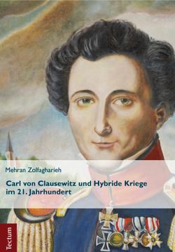 Carl von Clausewitz und Hybride Kriege im 21. Jahrhundert von Zolfagharieh,  Mehran