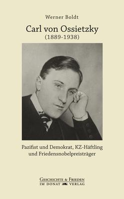 Carl von Ossietzky (1889-1938) von Boldt,  Werner