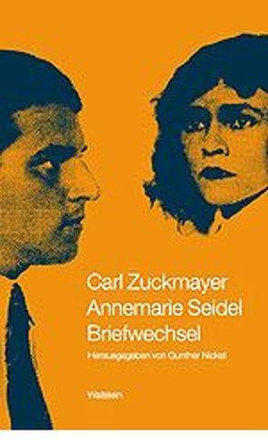 Carl Zuckmayer – Annemarie Seidel von Nickel,  Gunther, Seidel,  Annemarie, Zuckmayer,  Carl