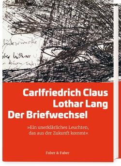 Carlfriedrich Claus/ Lothar Lang: Der Briefwechsel von Lang,  Elke
