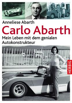 Carlo Abarth von Abarth,  Anneliese