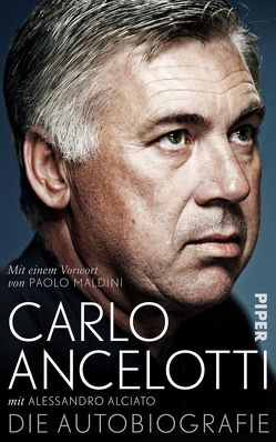 Carlo Ancelotti. Die Autobiografie von Alciato,  Alessandro, Ancelotti,  Carlo, Liebl,  Elisabeth