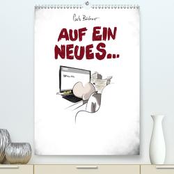Carlo Büchner – AUF EIN NEUES… (Premium, hochwertiger DIN A2 Wandkalender 2021, Kunstdruck in Hochglanz) von Büchner,  Carlo