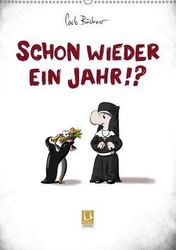 Carlo Büchner – SCHON WIEDER EIN JAHR !? (Wandkalender 2018 DIN A2 hoch) von Büchner,  Carlo