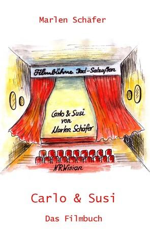 Carlo & Susi – Das Filmbuch von Schäfer,  Marlen