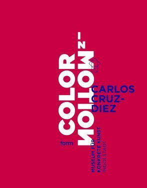 Carlos Cruz-Diez. Color in Motion von Rhode,  Dr. Theres, Schimpf,  Dr. Simone
