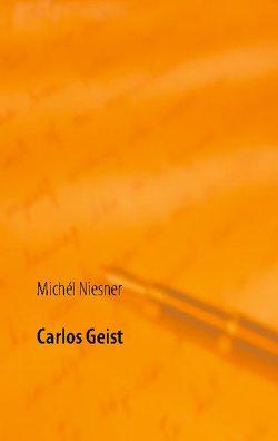 Carlos Geist von Niesner,  Michél