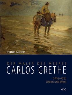 Carlos Grethe (1864-1913) – Leben und Werk von Stocke,  Ingrun