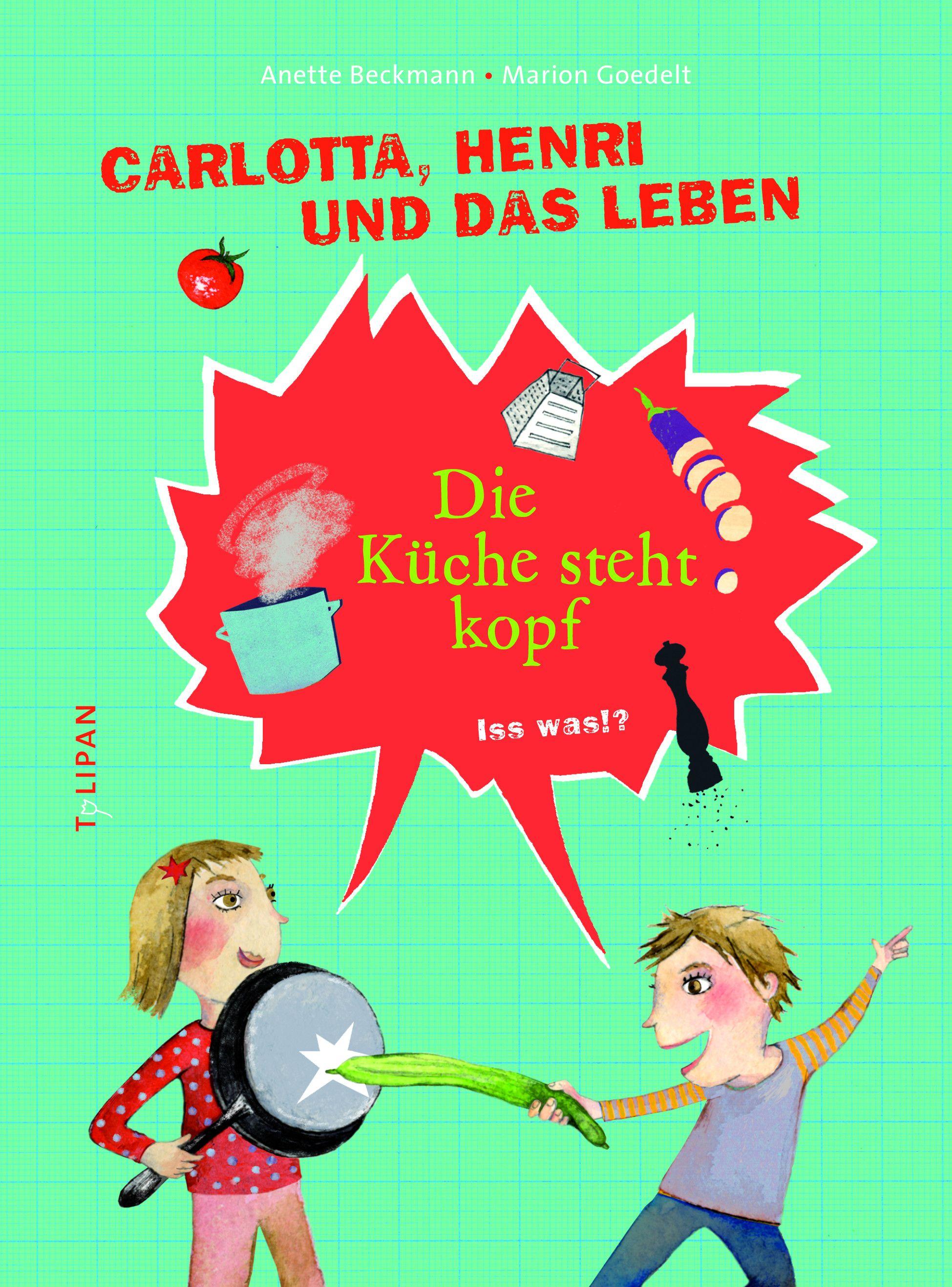 Carlotta, Henri und das Leben - Die Küche steht Kopf von Beckmann, An