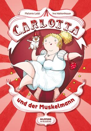 Carlotta und der Muskelmann von Hattenhauer,  Ina, Laibl,  Melanie