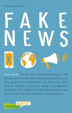 Carlsen Klartext: Fake News von Kuhla,  Karoline