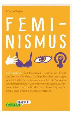 Carlsen Klartext: Feminismus von Frisse,  Juliane