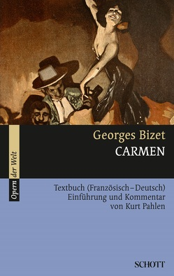 Carmen von Bizet,  Georges, Halévy,  Ludovic, König,  Rosmarie, Meilhac,  Henri, Merimée,  Prosper, Pahlen,  Kurt