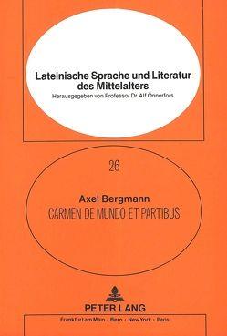 Carmen de mundo et partibus von Bergmann,  Axel