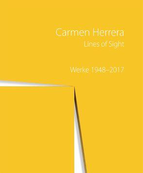 Carmen Herrera – Lines of Sight Werke 1948 – 2017 von Espinel,  Mónica, Gaensheimer,  Susanne, Lemoine,  Serge, Meyer-Büser,  Susanne, Mosquera,  Gerardo, Sullivan,  Edward J.