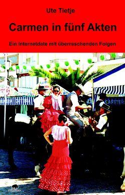 Carmen in fünf Akten von Tietje,  Ute