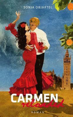 Carmen reloaded von Objartel,  Sonja