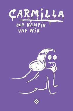 Carmilla, der Vampir und wir von Rainer,  Annette, Töpfer,  Christina, Zerovnik,  Martina