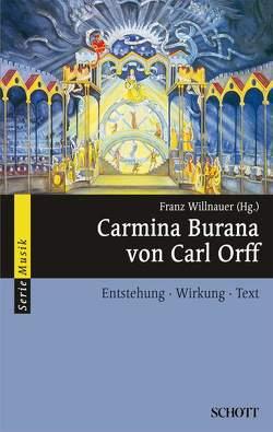 Carmina Burana von Carl Orff von Willnauer,  Franz
