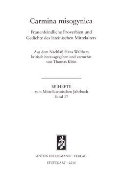 Carmina misogynica. Frauenfeindliche Proverbien und Gedichte des lateinischen Mittelalters von Klein,  Thomas, Walther,  Hans