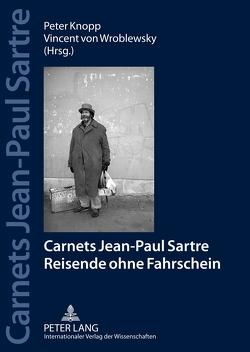 Carnets Jean Paul Sartre von Knopp,  Peter, von Wroblewsky,  Vincent