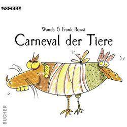 Carneval der Tiere von Roost,  Wanda und Frank