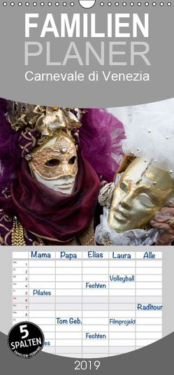 Carnevale di Venezia 2019 – Familienplaner hoch (Wandkalender 2019 , 21 cm x 45 cm, hoch) von Scholze,  Verena