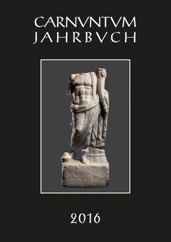 Carnuntum-Jahrbuch. Zeitschrift für Archäologie und Kulturgeschichte des Donauraumes / Carnuntum Jahrbuch 2016 von Pülz,  Andreas