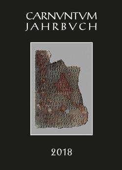 Carnuntum-Jahrbuch. Zeitschrift für Archäologie und Kulturgeschichte des Donauraumes / Carnuntum Jahrbuch 2018 von Pülz,  Andreas