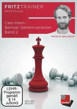 Caro-Kann – Berliner Geheimvarianten Band 2 von Baldauf,  Marco