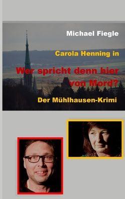 """Carola Henning in """"Wer spricht denn hier von Mord?"""" von Fiegle,  Michael"""